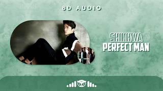 8D | SHINHWA (신화) – Perfect Man | USE HEADPHONES |