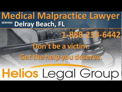 Delray Beach Medical Malpractice Lawyer & Attorney - Florida