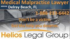Delray Beach Medical Malpractice Lawyer & Attorney - Florida