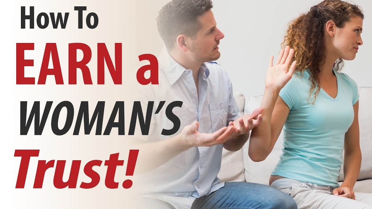 How To Earn A Womans Trust Relationship Advice For Men Youtube