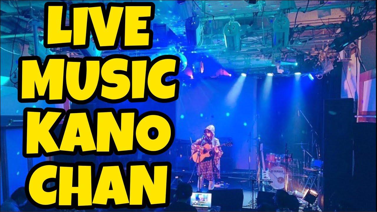 NONTON LIVE MUSIC KANO CHAN