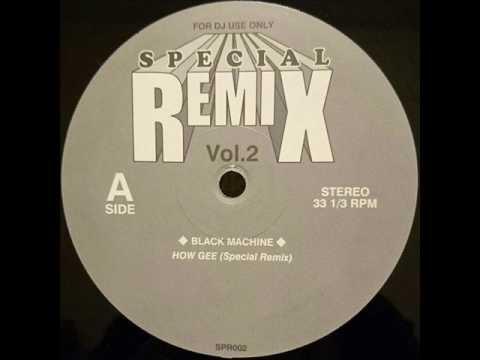Black Machine - How Gee (Special Remix)