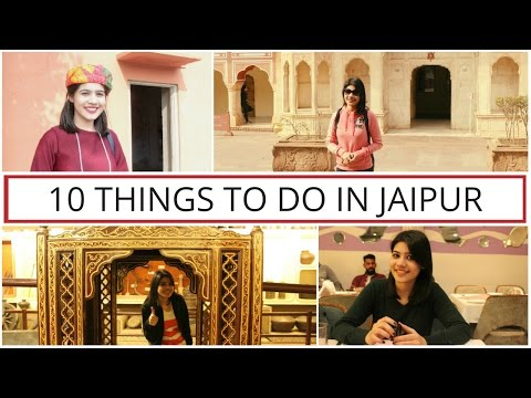 10 Things to do in JAIPUR | Small Town Girl | Travel Vlog