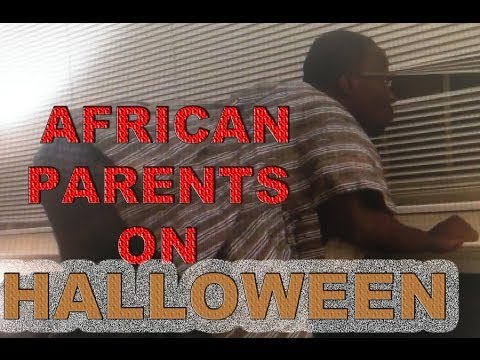 How African Parents Act On Halloween (African Dad)