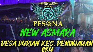 DJ REMIX ASMARA NEW VERSION OT PESONA LIVE DURIAN PENINJAUAN OKU