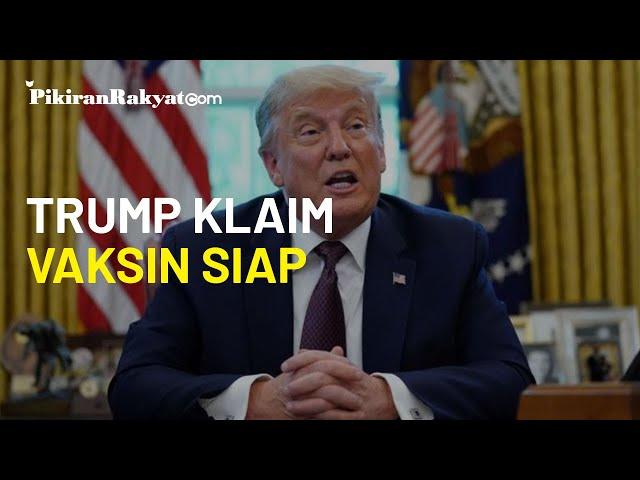 Donald Trump Klaim Vaksin Covid-19 Siap Didistribusi Massal di AS Bulan Depan