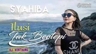 Download Syahiba Saufa - Ilusi Tak Bertepi - Dj Kentrung  (Official Music Video)