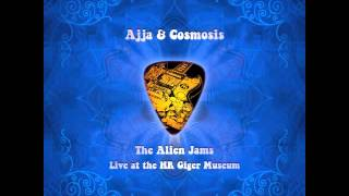 Ajja & Cosmosis - The Alien Jams (Full Version)