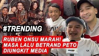 Naik Pitam! Media Ungkit Masa Lalu Betrand, Ruben Onsu: Jangan Senggol Keluarga Gue - iSeleb 16/09