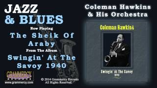 Coleman Hawkins & His Orchestra - The Sheik Of Araby