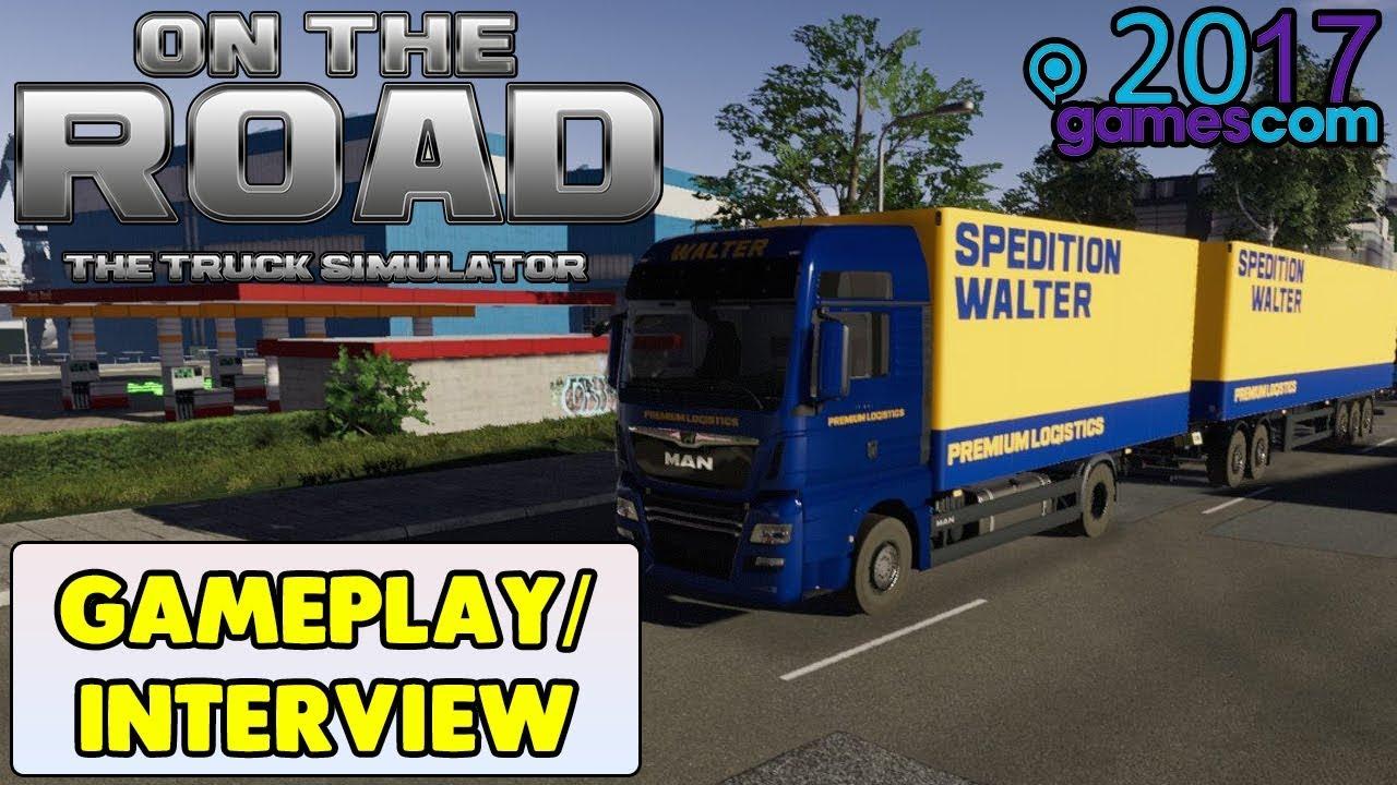 On The Road - Truck Simulator Gameplay & Interview ▻ Gamescom 2017 ...