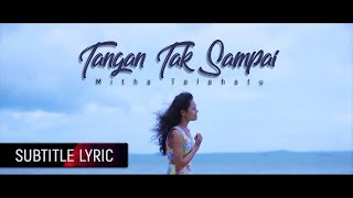 Download Mp3 Mitha Talahatu - Tangan Tak Sampai | Rinto Harahap  Subtitle Lyric