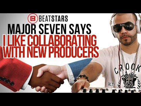 I Like Collaborating with New Producers (Major Seven pt 2)