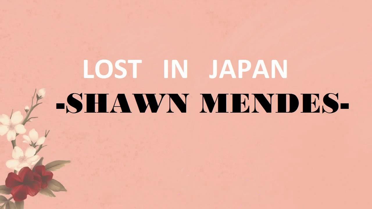 Lyrics Vietsub Shawn Mendes Lost In Japan Download