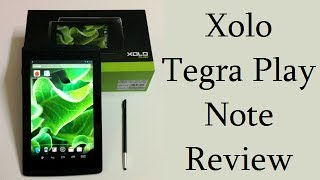 Xolo Play Tegra Note Unboxing, Review, Benchmarks, Gaming And Camera Demo