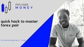 quick hack to master forex pair