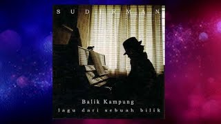 Download Mp3 Balik Kampung - Sudirman