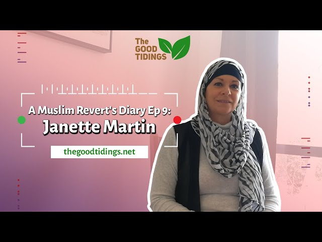 A Muslim Revert's Diary Ep 9: Janette Martin