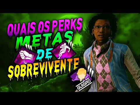 QUAIS OS PERKS META DE SOBREVIVENTE?!   DEAD BY DAYLIGHT!