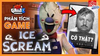 Phân Tích Game: ICE SCREAM - Bí Ẩn Ông Bán Kem, Sát Nhân Có Thật?   meGAME
