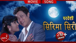 New Nepali Movie PARDESHI SONG''Sirima Siri''