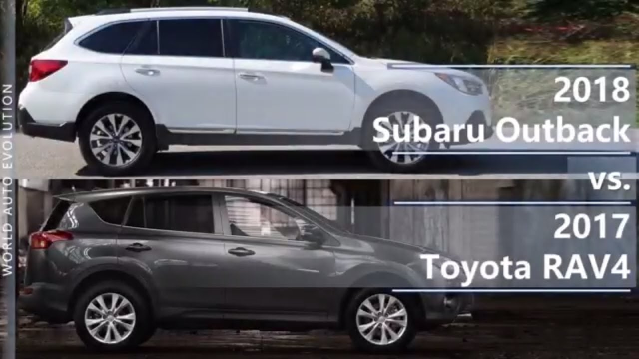 2018 Subaru Outback Vs 2017 Toyota Rav4