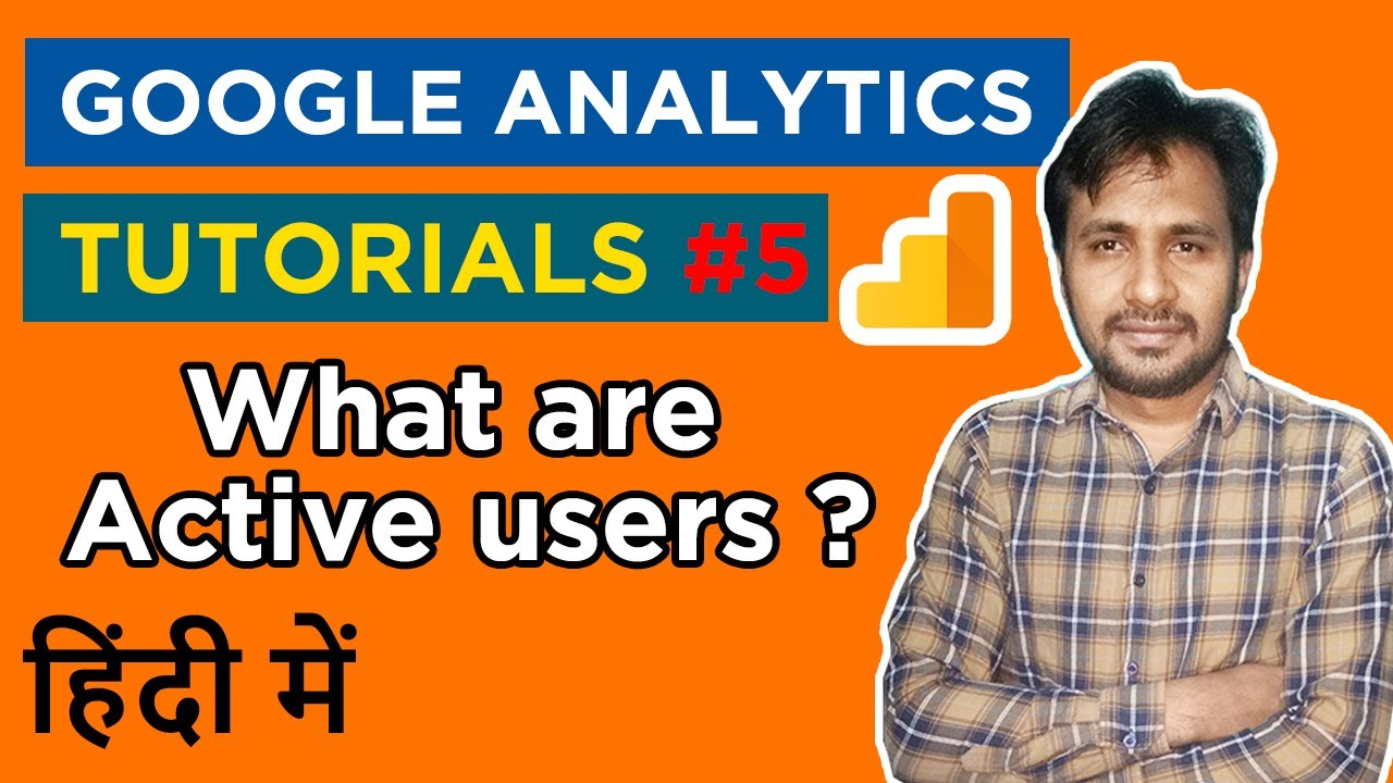 Google Analytics Course & Tutorials | What are Active users Part 5 Hindi