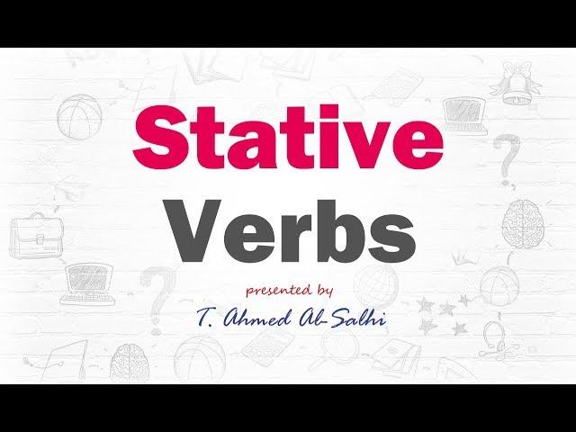 3- Stative Verbs - أفعال الشعور