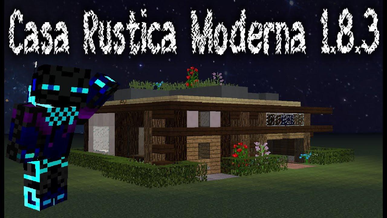 Casa moderna 1 8 r stica minecraft youtube for Casa moderna rustica