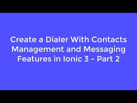 Create a Dialer With Contacts Management and Messaging Features in Ionic 3 - Part 2
