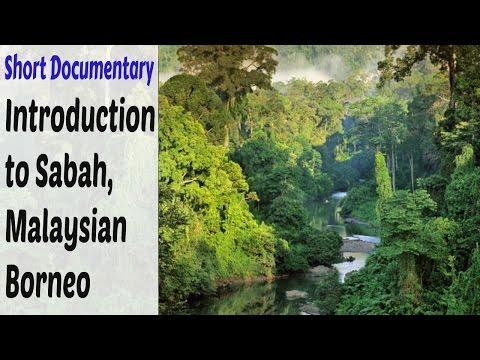 Short Documentary : An Introduction to Sabah, Malaysian Borneo