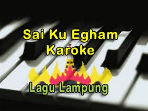 Sai Ku Egham - Lagu Lampung.mp4