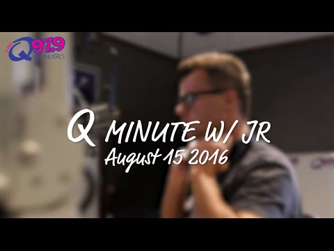 """""""Q Minute"""" With JR. August 15, 2016"""