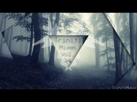Triniti - A Beautiful 1 Hr Deep Chillstep mix Vol. 19