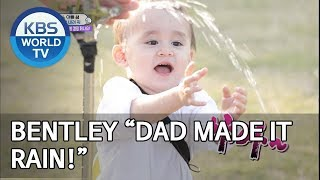 "Bentley ""Dad made it rain!"" [The Return of Superman/2019.06.02]"