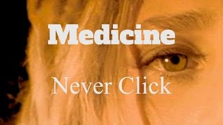 Watch Medicine Never Click video