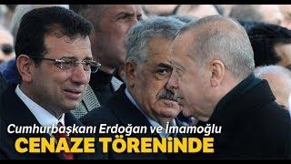 Cumhurbaşkanı Erdoğan ve İmamoğlu Cenaze Törenine Katıldı