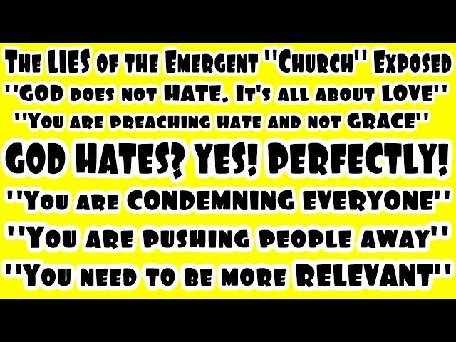 Does God Hate? Yes! Perfectly! - Exposing The Emergent