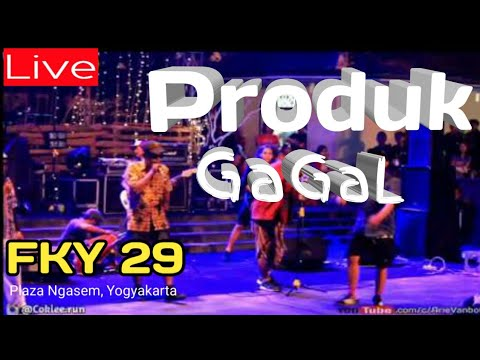 Produk Gagal | Live at FKY - 29 Kota Jogja | Kamis Manis 10 Agustus 2017