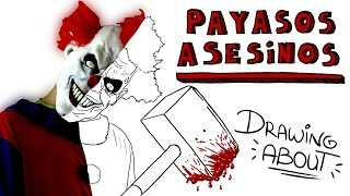 PAYASOS ASESINOS | Draw My Life