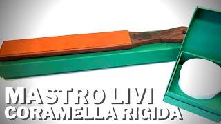 La coramella rigida di Mastro Livi