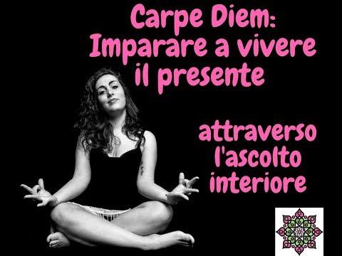 Carpe Diem: Imparare a vivere il presente attraverso l'ascolto interiore
