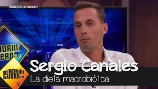 Sergio Canales, sobre su dieta macrobiótica: