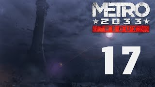 Metro 2033 Redux - Прохождение игры на русском - Форпост [#17] | PC