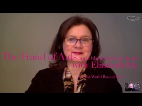 The Fraud of Aids and Other Shocking Truths with Elizabeth Ely (A MUST SEE INTERVIEW)
