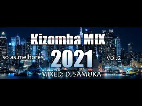 Download DJ SAMUKA IN KIZOMBA MIX 2021 VOL.2 Março
