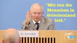 """Schäuble: """"Mir tun die Menschen in Griechenland leid, aber..."""""""