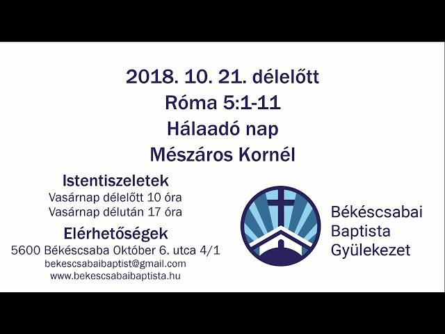 2018. 10. 21. délelőtt, Róma 5:1-11, Hálaadónap