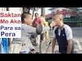Pinoy SOCIAL EXPERIMENT: Saktan Mo Ako Para sa Pera