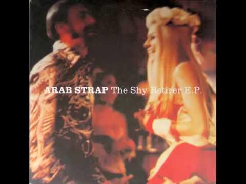 Arab Strap - The Good Part